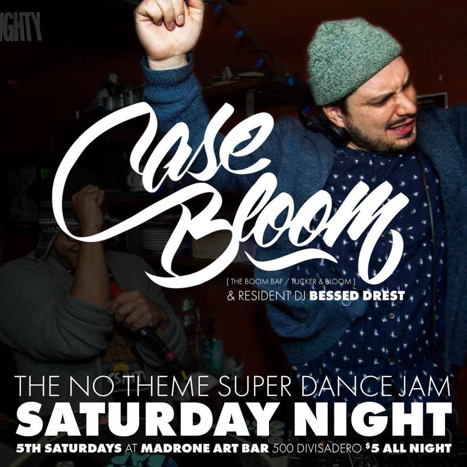 The No Theme Super Dance Jam Saturday Night w/ Case Bloom